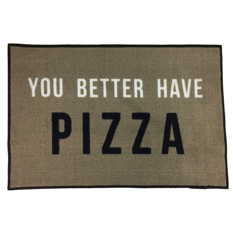 You better have pizza novelty welcome mat - Novelty welcome mats ...