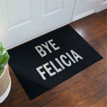 Bye Felicia Welcome Door Mat - Black