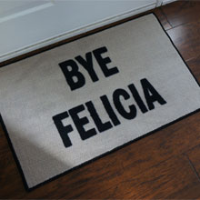 Bye Felicia Welcome Door Mat
